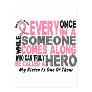 HERO COMES ALONG 1 Sister BREAST CANCER T-Shirts Postcard