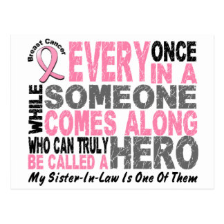HERO COMES ALONG 1 Sister-In-Law BREAST CANCER Postcard