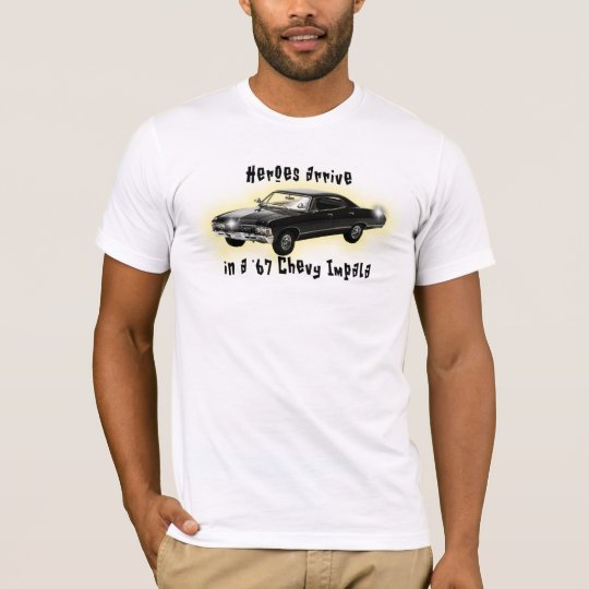 Heroes Arrive In A '67 Chevy Impala T-Shirt