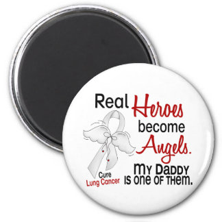 Heroes Become Angels Daddy Lung Cancer 6 Cm Round Magnet