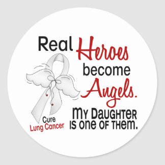 Heroes Become Angels Daughter Lung Cancer Round Sticker