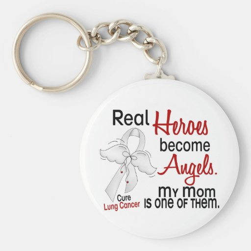 Heroes Become Angels Mom Lung Cancer Key Chains