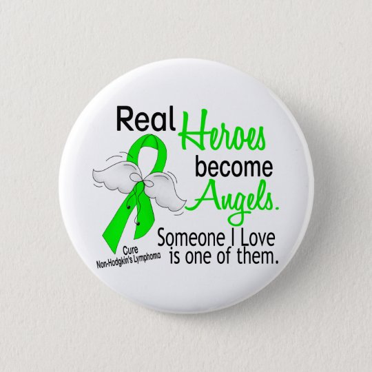 Heroes Become Angels Non-Hodgkins Lymphoma 6 Cm Round