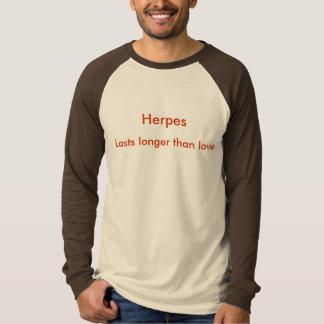 Herpes, Lasts longer than love Tees