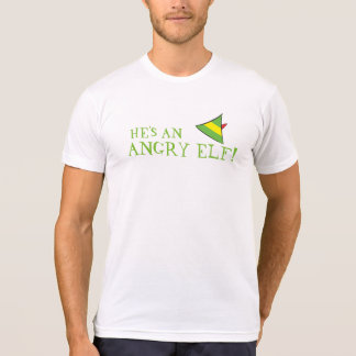HE'S AN ANGRY ELF! T-Shirt