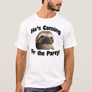 He's Coming For The Party? T-Shirt