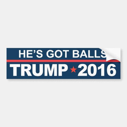 He's Got Balls Trump 2016 Bumper Sticker