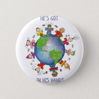 He's Got the Whole World in His Hands 6 Cm Round Badge
