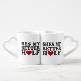 He's my better half,She's my better half Coffee Mug Set