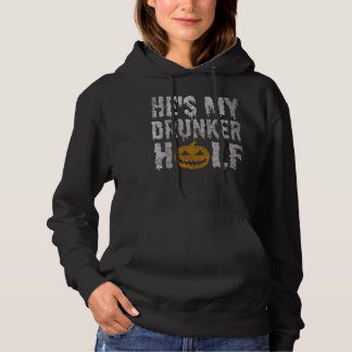 Hes My Drunker Half Halloween Couples Costume Hoodie