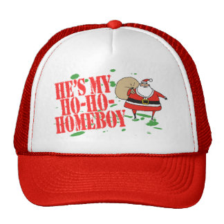 He's my Ho-Ho-Homeboy Hat