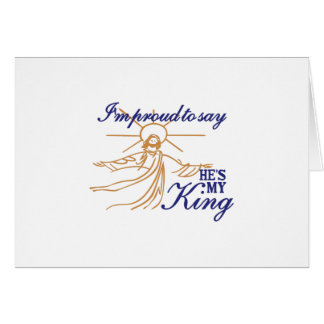 Hes My King Greeting Card