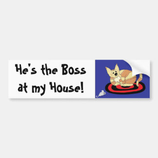 He's the Boss... Bumper Sticker