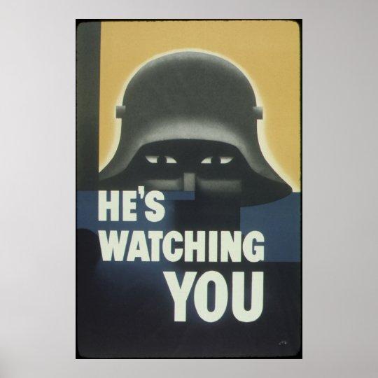 He's Watching You American ww2 Propaganda Poster