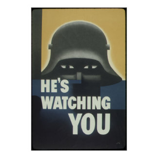 He's Watching You  American ww2 Propaganda Poster