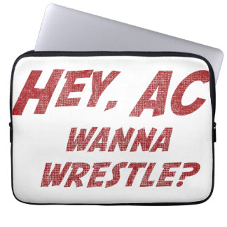 Hey AC Want to Wrestle Laptop Computer Sleeves