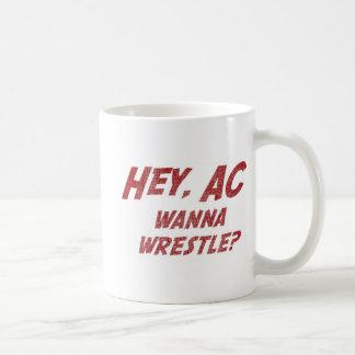 Hey AC Want to Wrestle Mugs