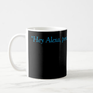 """Hey Alexa"" Coffee Mug"