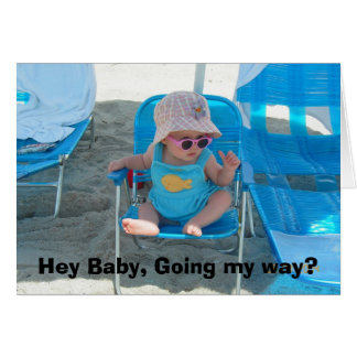 Hey Baby, Going my way? Greeting Card