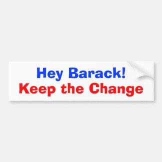 Hey Barack Keep the Change Bumper Sticker