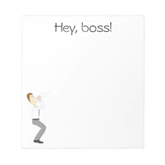 Hey, boss! Notepad with businessman