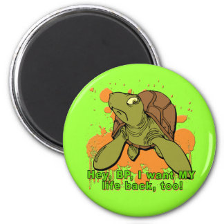 Hey BP I Want My Life Back Too Turtle Tshirt 6 Cm Round Magnet