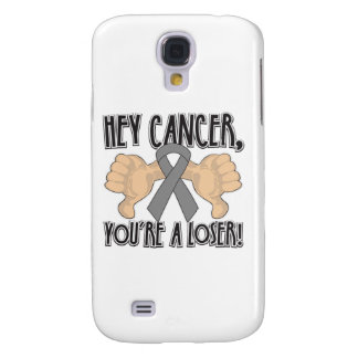 Hey Brain Cancer You re a Loser Galaxy S4 Cases