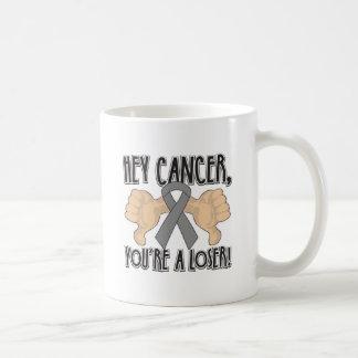 Hey Brain Cancer You're a Loser Basic White Mug