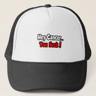 Hey Cancer...You Suck! Trucker Hat