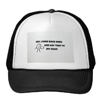 Hey, come back here and say that to my face! mesh hats
