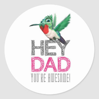 Hey Dad you're awesome!