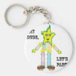 Hey Dude Let's Party.ai Key Chain