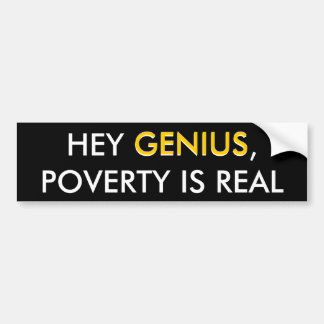 Hey Genius Poverty Bumper Sticker