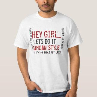 Hey, Girl..., Lets, Do, it, Samoan, Style, #*#@... T Shirts