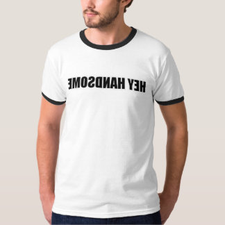 Hey Handsome T-Shirt