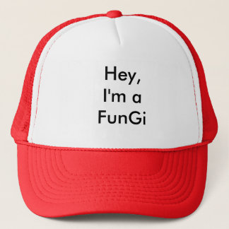 Hey,I'm a FunGi Trucker Hat