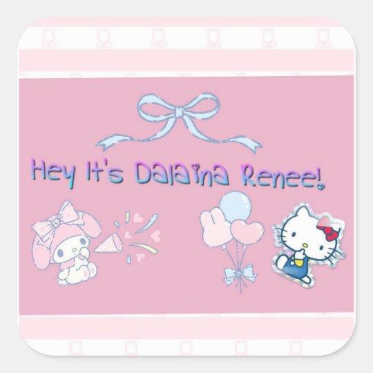 Hey It's Dalaina Renee! Square Sticker