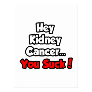 Hey Kidney Cancer...You Suck! Postcard