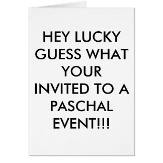 HEY LUCKY GUESS WHAT YOUR INVITED TO A PASCHAL ... STATIONERY NOTE CARD