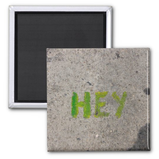 hey on the sidewalk square magnet