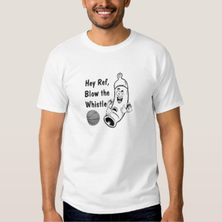 Hey Ref, Blow the Whistle Basketball Cartoon Shirts