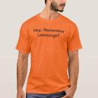 Hey Remember Lemmings? T-Shirt