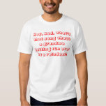 Hey, Rod, what's that song about a grandma gett... Tshirts