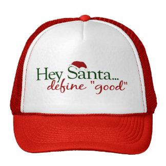 Hey Santa Define Good Trucker Hat
