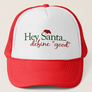 Hey Santa Define Good Trucker Hat