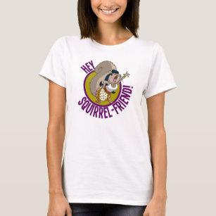 Hey Squirrel Friend! T-Shirt