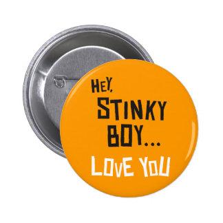 Hey, Stinky Boy, Love You 6 Cm Round Badge