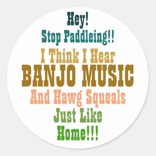 Hey!, Stop Paddleing!!, I Think I Hear, BANJO M... Sticker