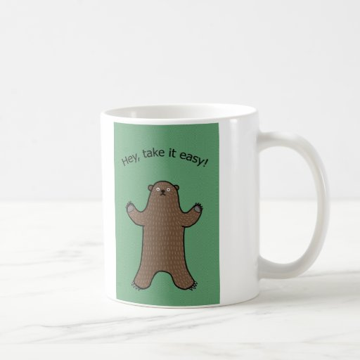 Hey Take It Easy Big Bear Woodland Funny Mug