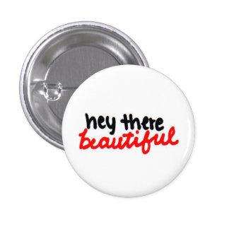 hey there beautiful! 3 cm round badge